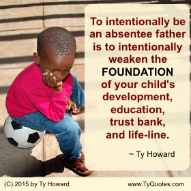 Ty Howard's Quote on Fatherhood, Quotes on Dads, Quotes on Real Dads, Quotes on Fatherhood
